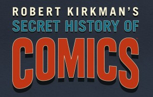 Banner_Robert_Kirkman_s_Secret_History_of_Comics