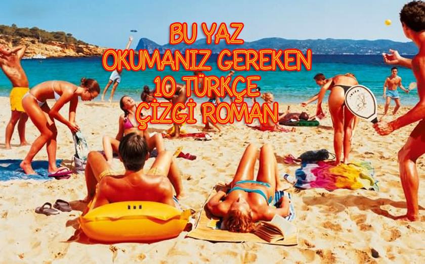 Bu Yaz Okumanız Gereken 10 Türkçe çizgi Roman